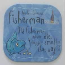 """It's only a job! coaster - """" Fisherman """"."""
