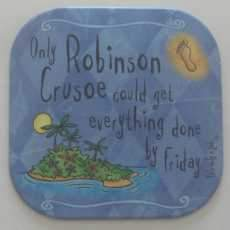 """It's only a job! coaster - """"Only Robinson Crusoe"""""""