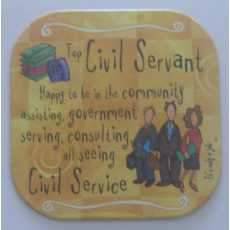 "It's only a job! coaster - "" Civil Servant ""."