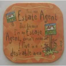 """It's only a job! coaster - """" Estate Agent """"."""