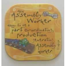 """It's only a job! coaster - """" Assembly Worker """"."""