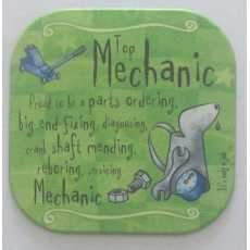 "It's only a job! coaster- ""Mechanic""."
