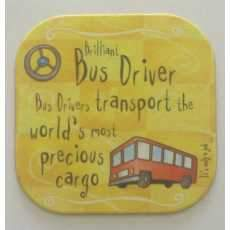 """It's only a job! coaster - """" Bus Driver """"."""