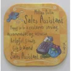 """It's only a job! coaster - """" Sales Assistant """"."""