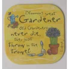 "It's only a job! coaster - "" Gardener ""."